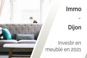Pourquoi investir en meublé à Dijon en 2021 ?