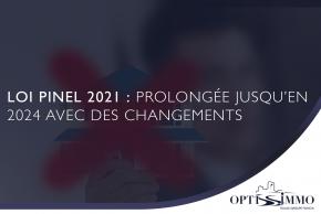 Loi Pinel 2021 : Prolongée jusqu'en 2024 avec des changements