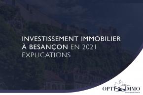 Investissement immobilier à Besançon en 2021 ▷▷ Explications