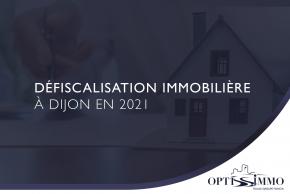 Défiscalisation immobilière à Dijon en 2021