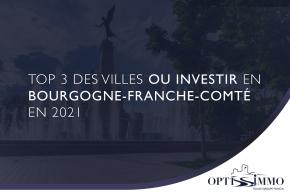 Top 3 des villes où investir en Bourgogne-Franche-Comté en 2021