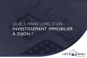 Quels frais lors d'un investissement immobilier à Dijon ?