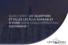 Quels sont les quartiers et villes les plus agréables à vivre dans l'agglomération Dijonnaise ?